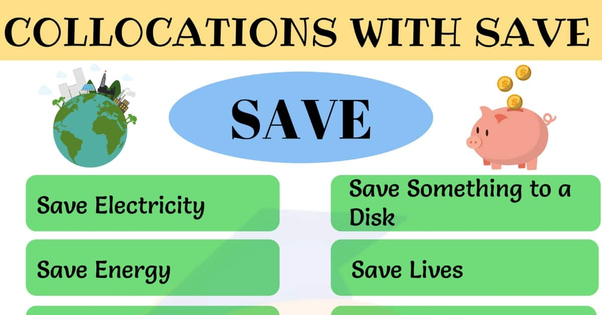 15+ Commonly Used Collocations With SAVE in English 1