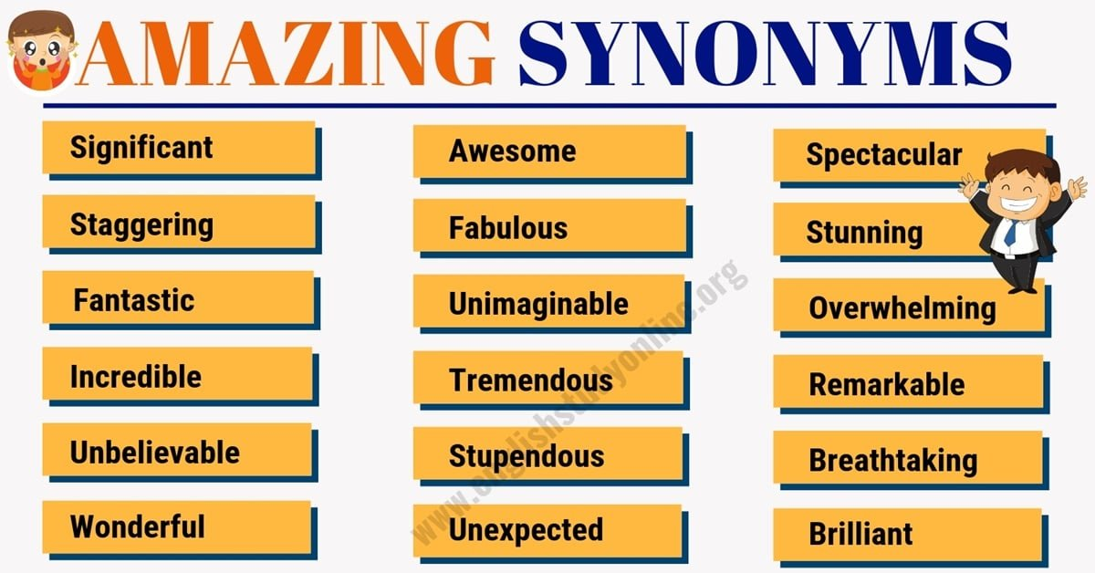 Amazing Synonym: List of 50 Awesome Words to Used Instead of Amazing 1