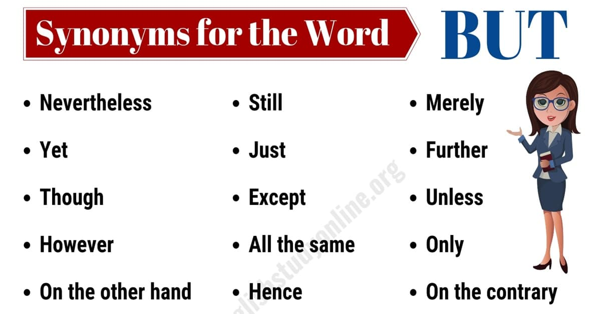 But Synonym : Useful List of 20+ Synonyms BUT with Examples 1