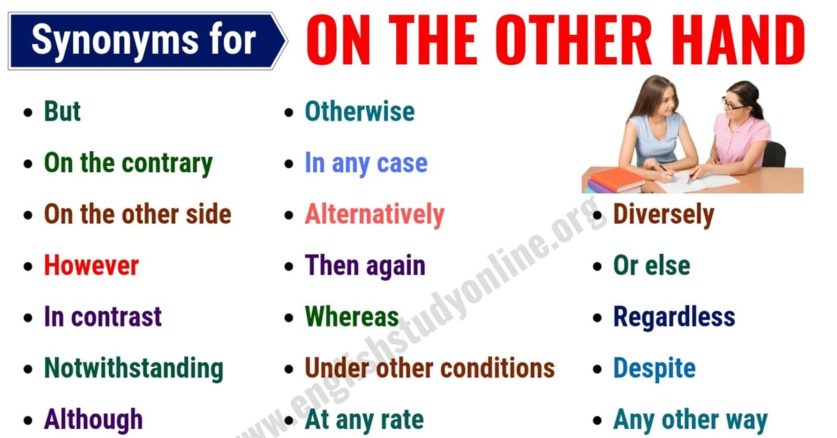 On The Other Hand Synonym: List of 30 Useful Synonyms for ON THE OTHER HAND 12