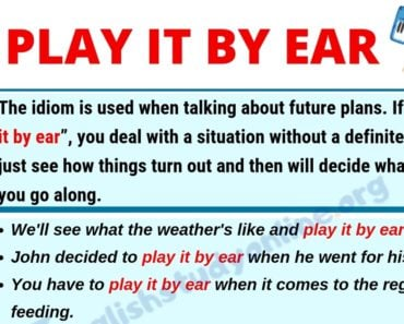 Play It By Ear: Definition, Useful Conversation Examples & Synonyms List 6