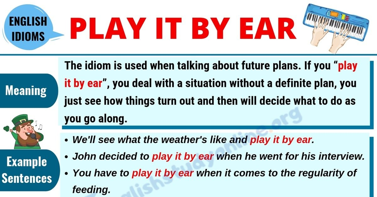 Play It By Ear: Definition, Useful Conversation Examples & Synonyms List 1