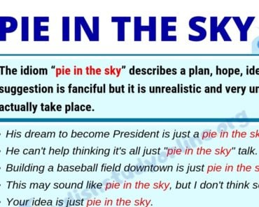 Pie In The Sky: Definition, Example Sentences & 14 Useful Synonyms 5