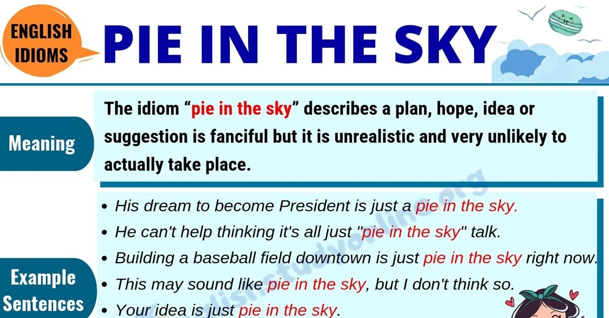 Pie In The Sky: Definition, Example Sentences & 14 Useful Synonyms 1