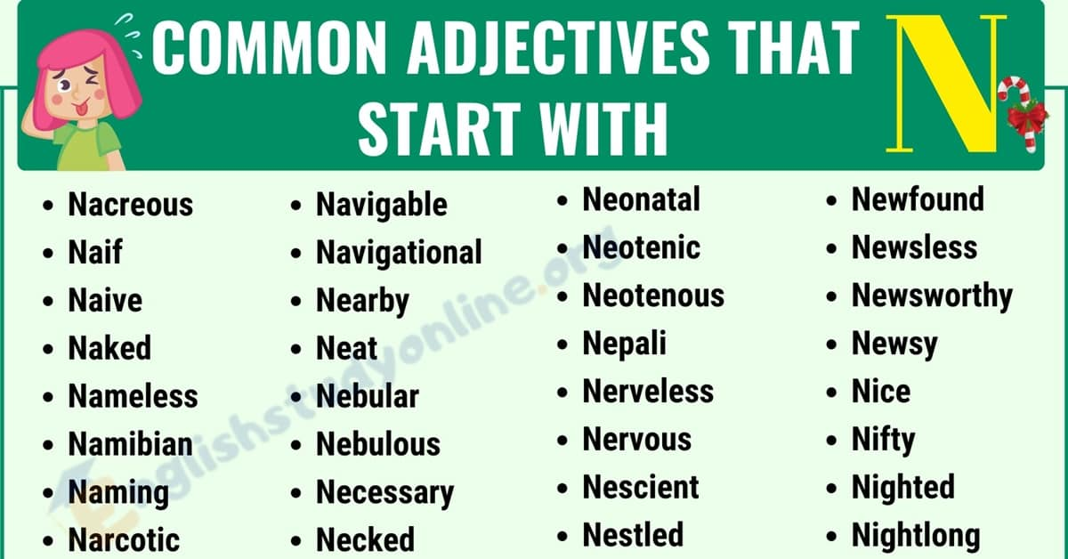 A Big List of 290 Adjectives That Start With N in English 7