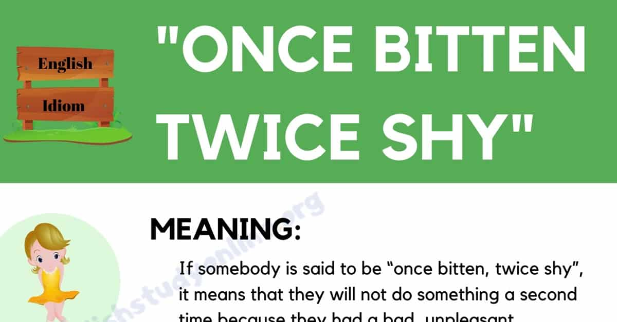 Once Bitten Twice Shy Meaning: What Does This Interesting Idiom Mean? 1