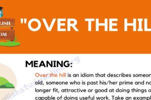 Over the Hill Meaning: What Does This Trendy Idiom Mean? 12
