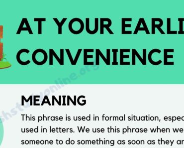 At Your Earliest Convenience: Definition, Useful Examples & Different Ways to Say 7