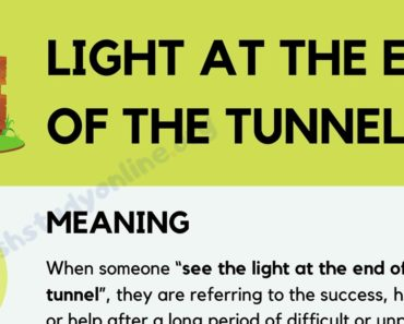 What Does Light At The End of The Tunnel Mean in English? 8