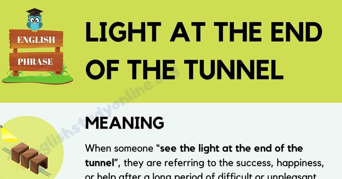 What Does Light At The End of The Tunnel Mean in English? 1