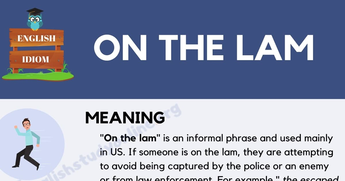On the Lam: What Does This Popular Idiom Mean? 1