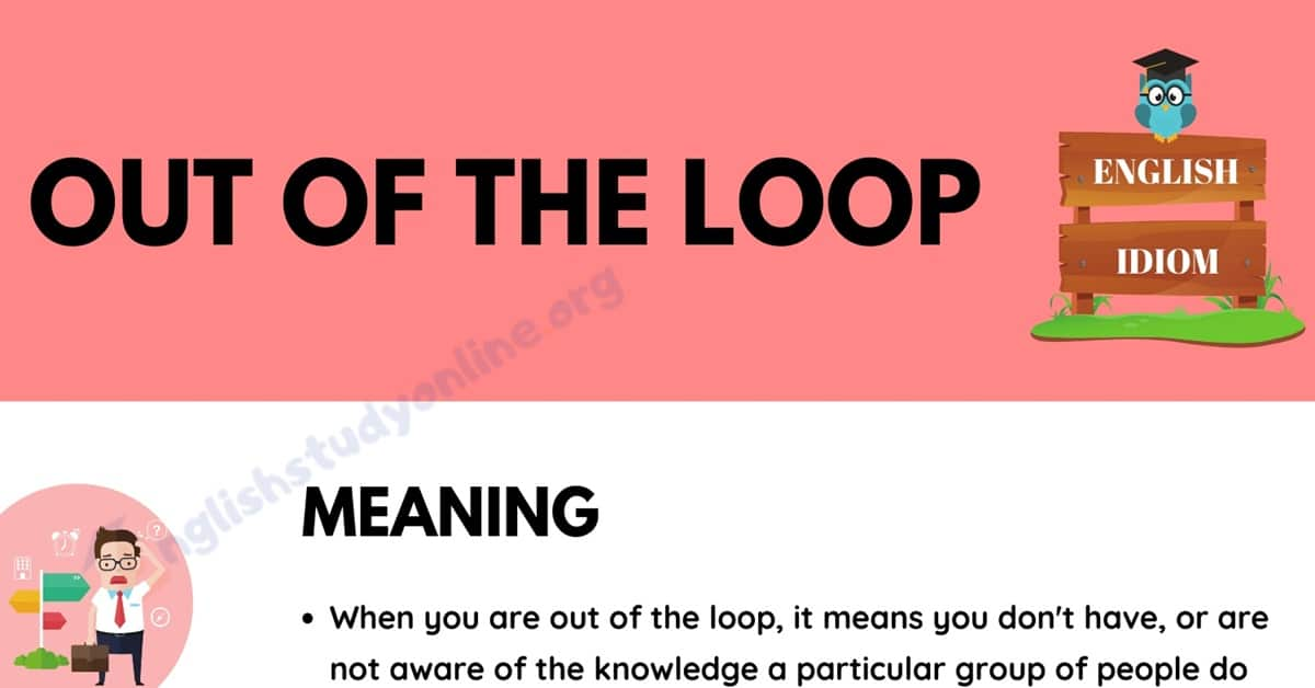 Out of the Loop: What Does This Interesting Idiom Mean in Context 1