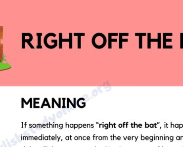 Right Off The Bat: Definition, Origin & Useful Example Sentences 7
