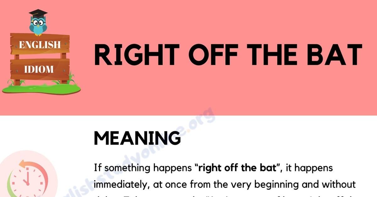 Right Off The Bat: Definition, Origin & Useful Example Sentences 1