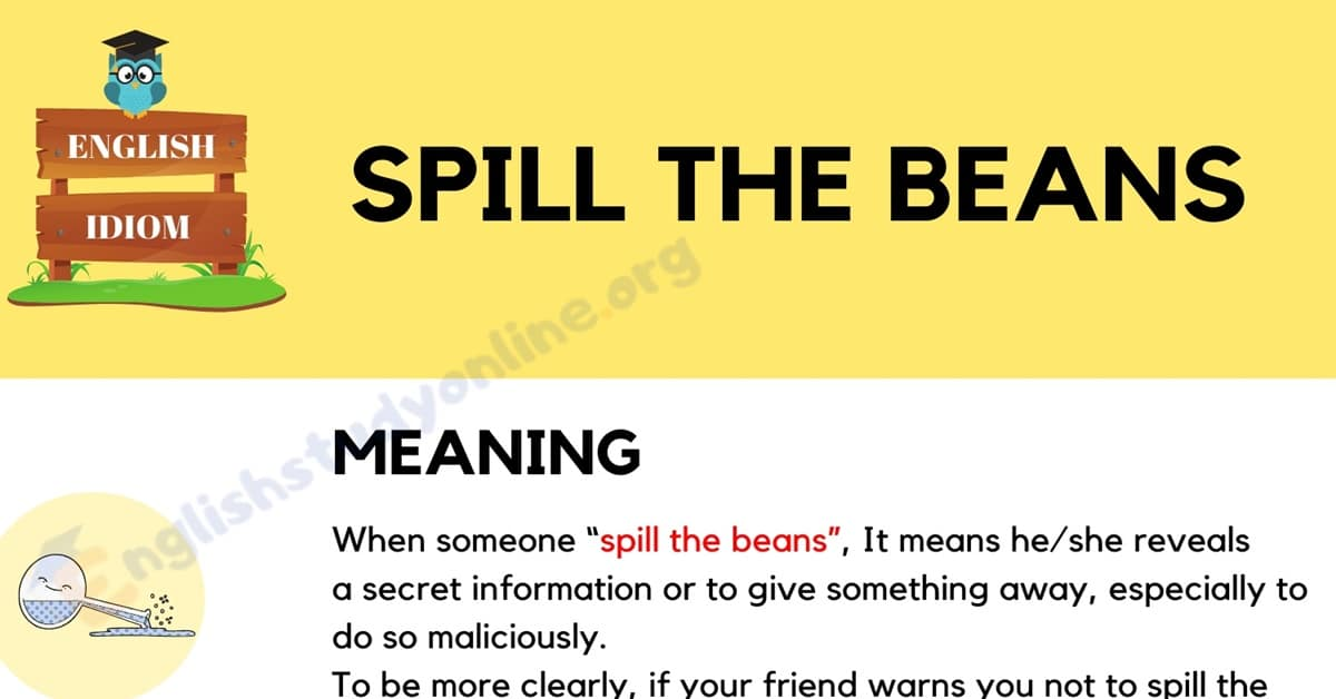 "Spill the Beans: What Does The Interesting Idiom ""Spill the Beans"" Mean? 1"