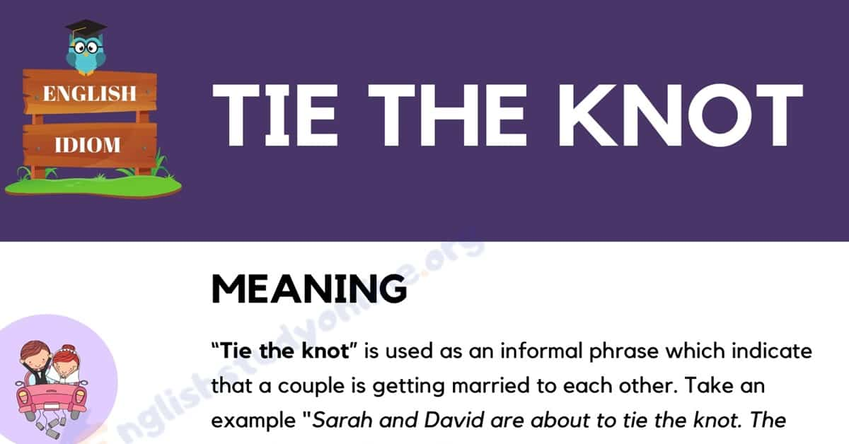 Tie the Knot: What Does This Popular Idiom Mean? 1