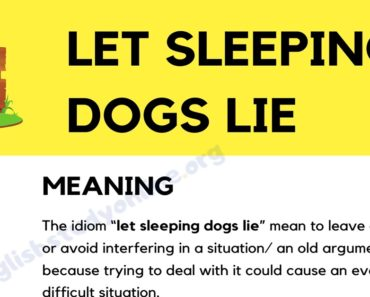 Let Sleeping Dogs Lie: Definition, Origin with Useful Examples 3