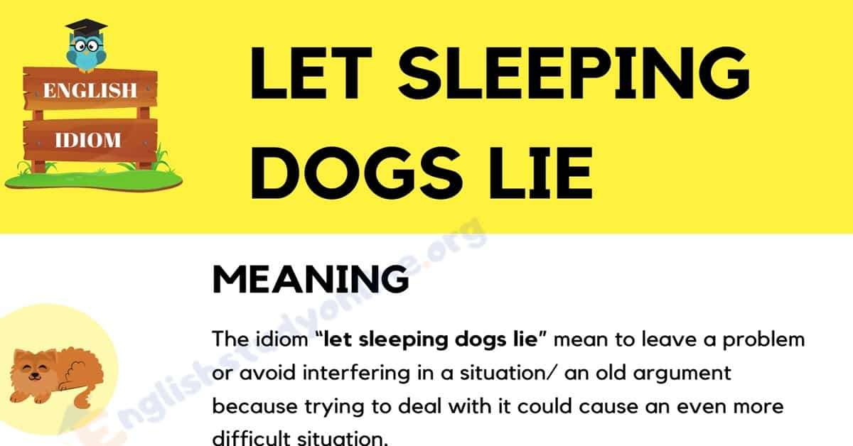 Let Sleeping Dogs Lie: Definition, Origin with Useful Examples 10
