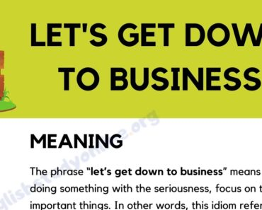 Let's Get Down to Business: Definition, Origin with Useful Examples 5