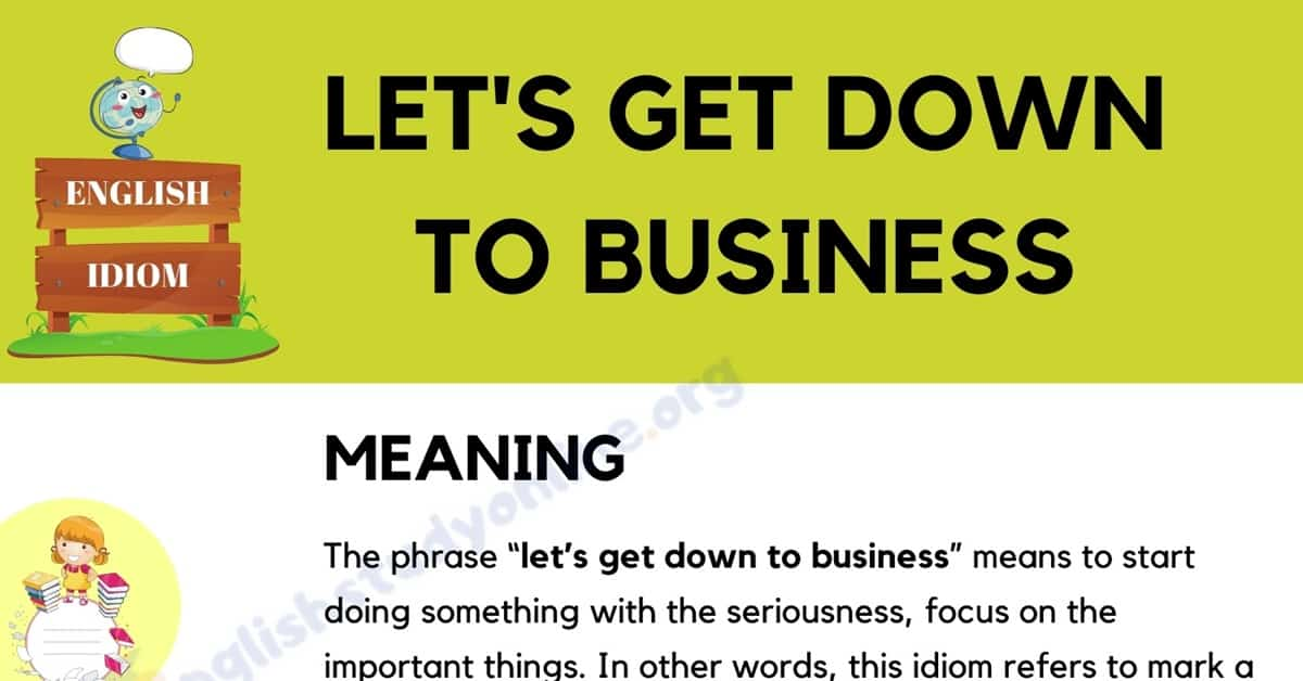 Let's Get Down to Business: Definition, Origin with Useful Examples 8