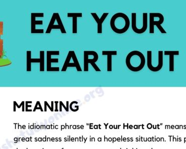 Eat Your Heart Out Meaning with Interesting Example Sentences 3