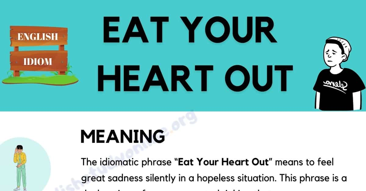 Eat Your Heart Out Meaning with Interesting Example Sentences 2
