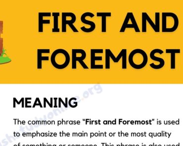 "What Does The Popular Phrase ""First and Foremost"" Mean? 8"