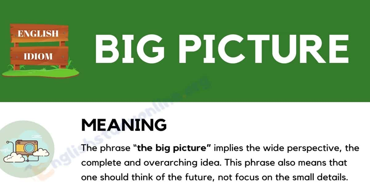 The Big Picture: Definition, Origin and Useful Examples 1