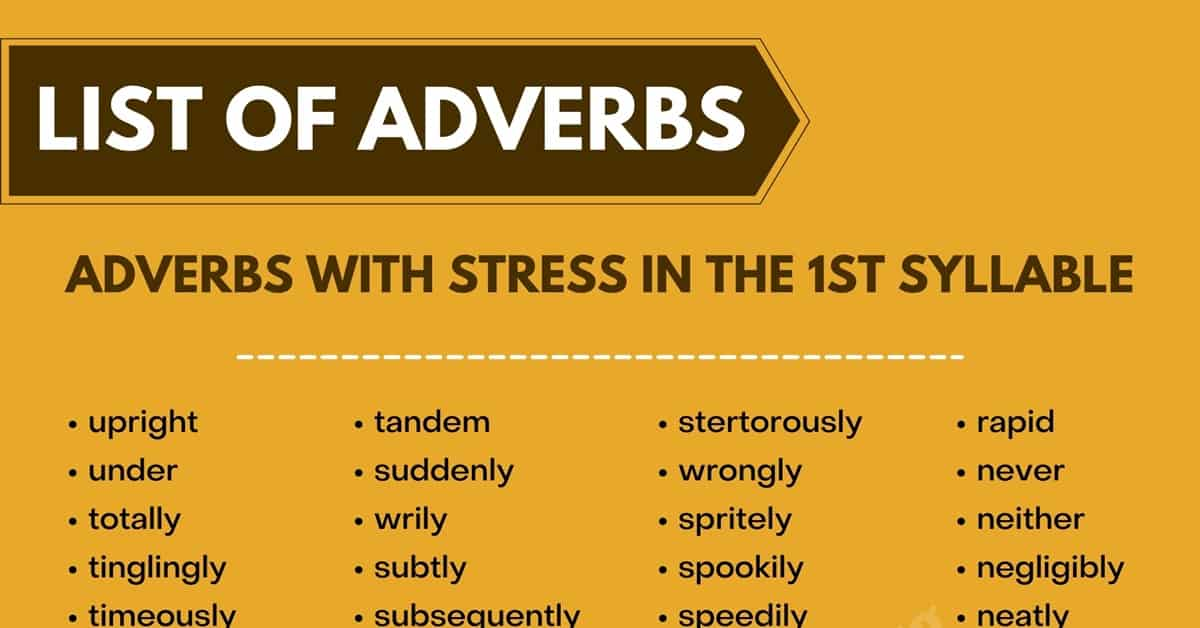 Extraordinary List of Adverbs with Stress in the 1st Syllable 1
